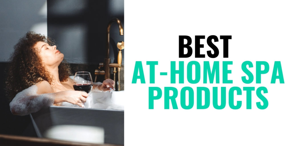 Best At-Home Spa Products